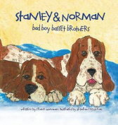 Stanley & Norman - Bad Boy Basset Brothers