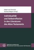Individualitat Und Selbstreflexion in Den Literaturen Des Alten Testaments  [GER]
