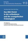 Das Bild Christi in Der Orthodoxen Und Der Evangelischen Frommigkeit [GER]