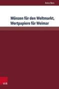 Munzen Fur Den Weltmarkt, Wertpapiere Fur Weimar [GER]