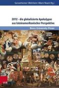 2012 - Die Globalisierte Apokalypse Aus Lateinamerikanischer Perspektive  [GER]