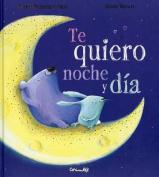 Te Quiero Noche y Dia [Spanish]