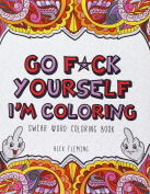 Go F*ck Yourself, I'm Colouring