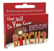 How Well Do You Know The Birthday Bitch.Card Game