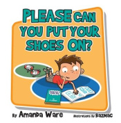 Please Can You Put Your Shoes on