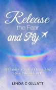Release the Fear and Fly
