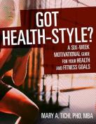 Got Health-Style?