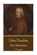 John Dryden - Don Sebastian
