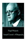 Hugh Walpole - Joseph Conrad - A Biography