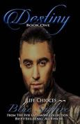 Destiny 1: Life Choices