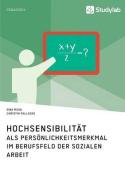 Hochsensibilitat ALS Personlichkeitsmerkmal Im Berufsfeld Der Sozialen Arbeit [GER]