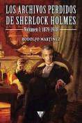 Los Archivos Perdidos de Sherlock Holmes. Volumen I [Spanish]