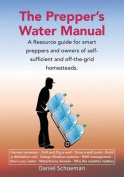 The Prepper's Water Manual