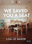 We Saved You a Seat - Bible Study Book