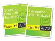 MCSA SQL Server 2016 Database Development Exam Ref 2-Pack