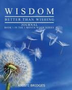 Wisdom  .   Wishing Journal