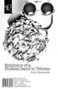 Epiphany of a Russian Saint in Tehran [PER]