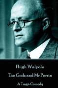 Hugh Walpole - The Gods and MR Perrin