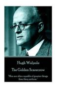 Hugh Walpole - The Golden Scarecrow