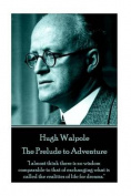 Hugh Walpole - The Prelude to Adventure