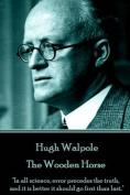 Hugh Walpole - The Wooden Horse