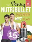 The Skinny Nutribullet Lean Body Hiit Workout Plan
