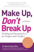 Make Up, Don't Break Up