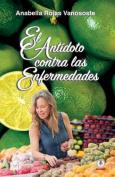 El Antidoto Contra Las Enfermedades [Spanish]