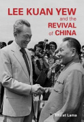 Lee Kuan Yew and the Reviva of China