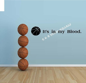 Basketball It's in My Blood Sports Vinyl Wall Decal Sticker Home Decor Wall Letters Kids Room