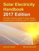 The Solar Electricity Handbook: A Simple, Practical Guide to Solar Energy