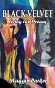 Black Velvet: Living the Dream