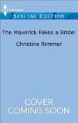 The Maverick Fakes a Bride! (Montana Mavericks