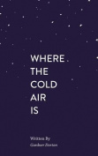 Where the Cold Air Is