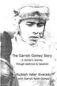 The Garrett Gomez Story