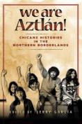 We Are Aztln!