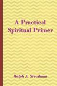 A Practical Spiritual Primer