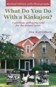 What Do You Do with a Kinkajou?