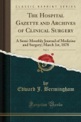 The Hospital Gazette and Archives of Clinical Surgery, Vol. 3