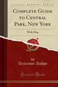 Complete Guide to Central Park, New York