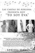"""Las Cartas de Adriana Presenta Hoy """"Yo Soy Eva"""" [Spanish]"""