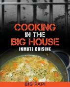 Cooking in the Big House