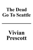 The Dead Go to Seattle