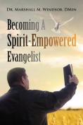Becoming a Spirit-Empowered Evangelist