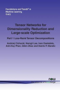Tensor Networks for Dimensionality Reduction and Large-Scale Optimization