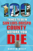 100 Things to Do in San Luis Obispo County Before You Die
