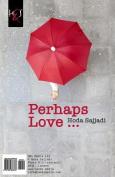 Perhaps Love... [PER]