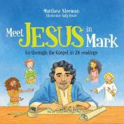 Meet Jesus in Mark
