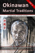 Okinawan Martial Traditions Vol. 2