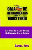 Alcanzando Los Ninos del Mundo Para Cristo [Spanish]